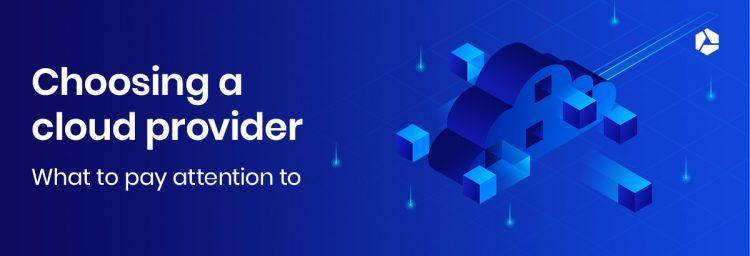 Choosing a good cloud provider