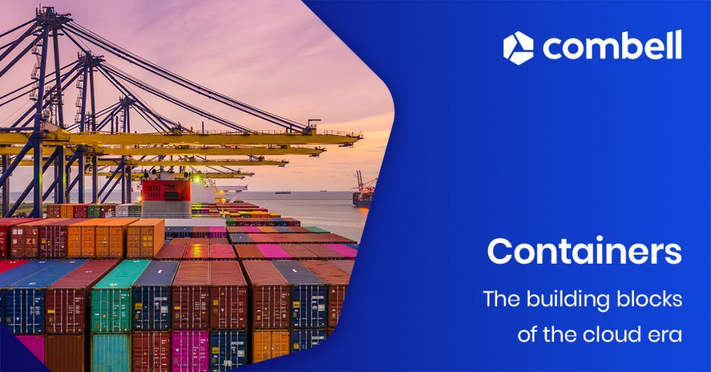 Containers - the building blocks of a cloud era