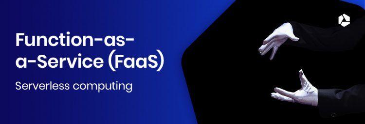 Function-as-a-Service (FaaS) laat infrastructuur verdwijnen