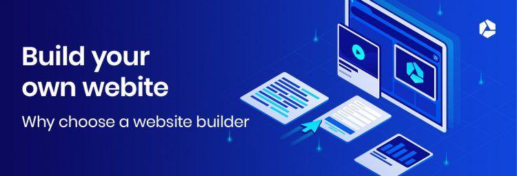 Why choose a website builder