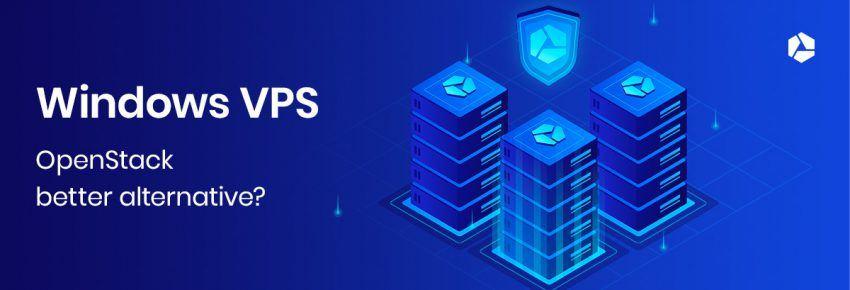 Windows VPS - OpenStack better alternative