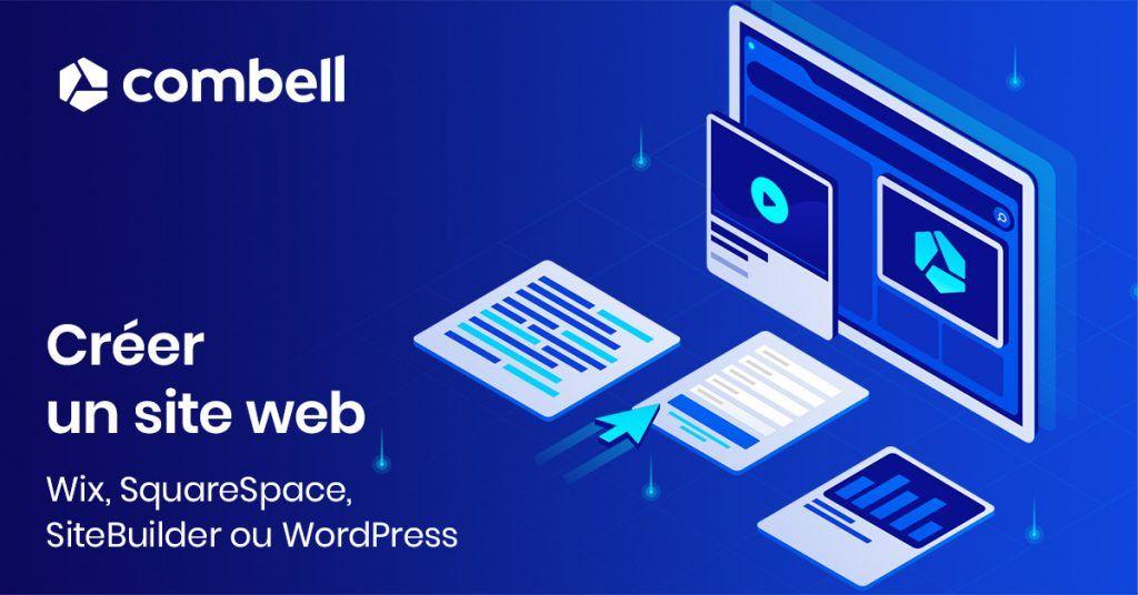 Wix, SquareSpace, Combell SiteBuilder ou WordPress - qu'allez-vous choisir pour créer votre site web