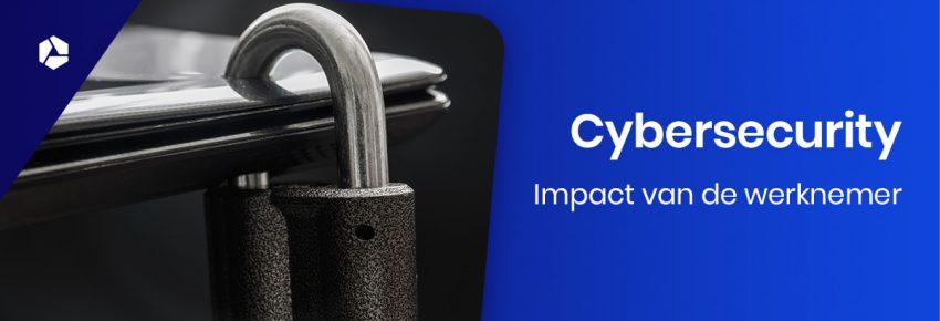Impact van de werknemer op je cybersecurity