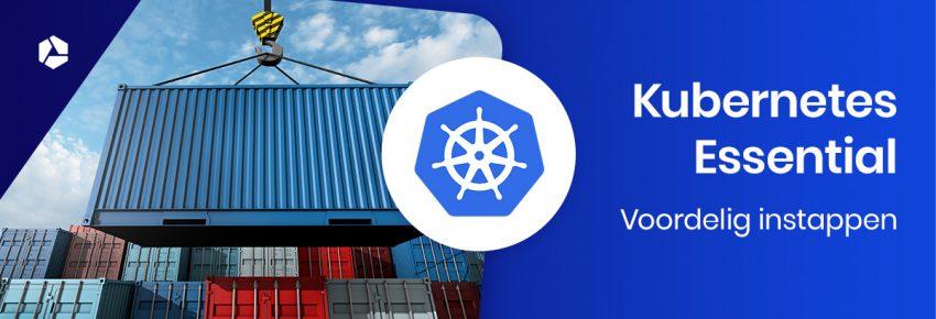 Kubernetes Essential - voordelig starten met containers