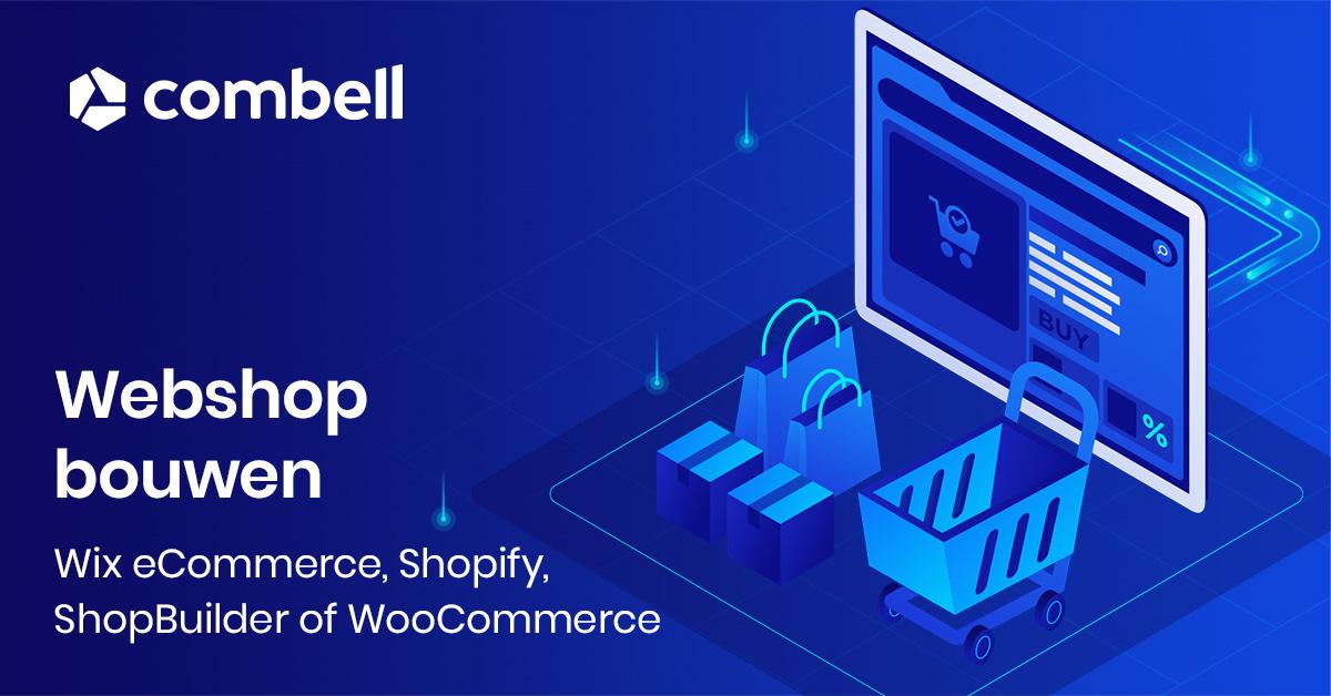 Wix eCommerce - Shopify - ShopBuilder of WooCommerce - wat kies je om je webshop te bouwen